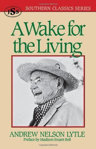 A Wake for the Living (Southern Classics Series) by Lytle, Andrew Nelson (1992) Paperback