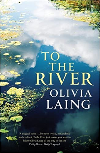 Book To the River by Olivia Laing (2012-09-01)