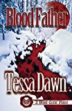 Blood Father : A Blood Curse Novel, Dawn, Tessa, 1937223124