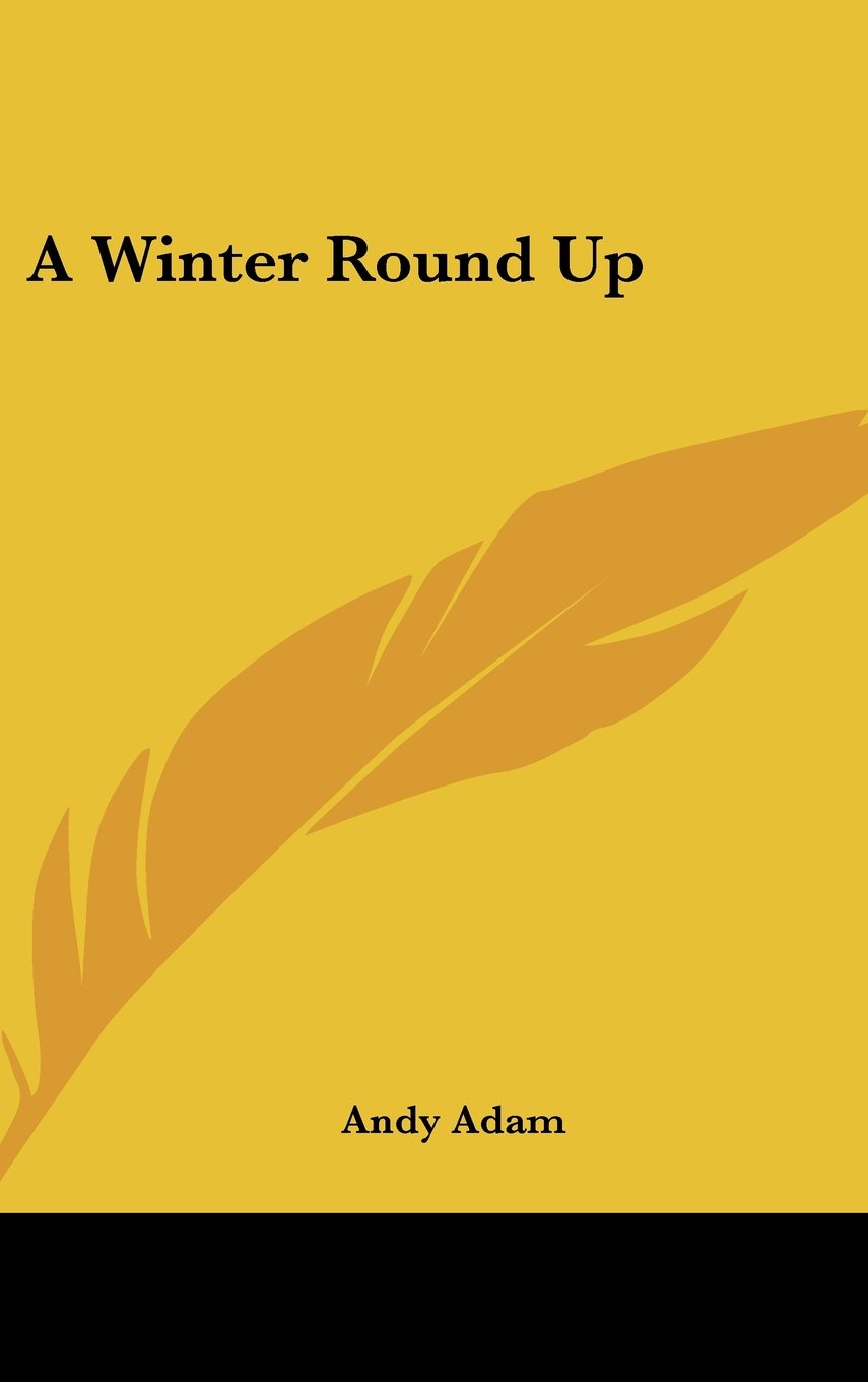 A Winter Round Up by Kessinger Publishing, LLC