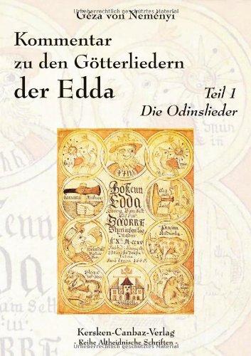 Kommentar zu den Götterliedern der Edda: Teil 1 - Die Odinslieder (Reihe Altheidnische Schriften)