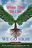 img - for When They Go Low WE GO HIGH: Tending Our Garden of Democracy (Liberty and Justice) (Volume 4) book / textbook / text book