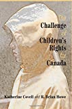 img - for The Challenge of Children s Rights for Canada: Studies in Childhood and Family in Canada book / textbook / text book