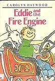 Eddie and the Fire Engine by Carolyn Haywood (1992-09-03)