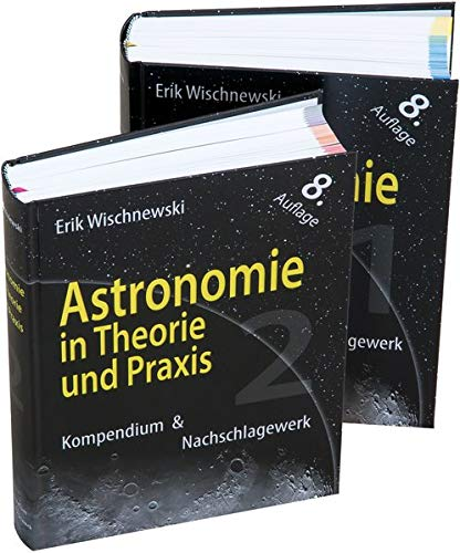 Astronomie in Theorie und Praxis: Kompendium & Nachschlagewerk