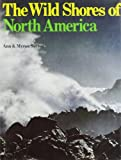 The Wild Shores of North America, Ann Sutton and Myron Sutton, 039441280X