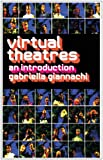 Virtual Theatres, Gabriella Giannachi, 0415283787