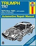 Triumph TR7 1975 Thru 1981, John Haynes and P. Ward, 085696848X