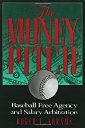 The Money Pitch: Baseball Free Agency and Salary Arbitration