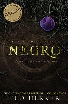 Negro (La Serie del Circulo) (Spanish Edition) by [Dekker, Ted]