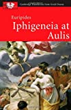 Euripides: Iphigeneia at Aulis (Cambridge Translations from Greek Drama)