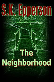The Neighborhood by [Epperson, S.K.]