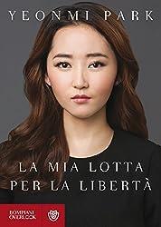 La mia lotta per la libertà (Overlook) (Italian Edition)
