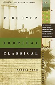 Tropical Classical: Essays from Several Directions (Vintage Departures)