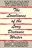 The Loneliness of the Long Distance Writer, Wright Morris, 0876859902