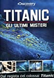Gli ultimi misteri del Titanic