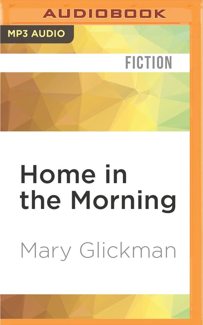 Home in the Morning: A Novel PDF