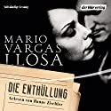 Die Enthüllung Hörbuch von Mario Vargas Llosa Gesprochen von: Hanns Zischler