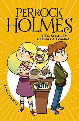 Hecha la ley, hecha la trampa (Serie Perrock Holmes 10) (Spanish Edition)