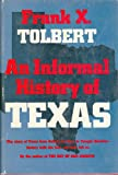 An informal history of Texas,: From Cabeza de Vaca to Temple Houston