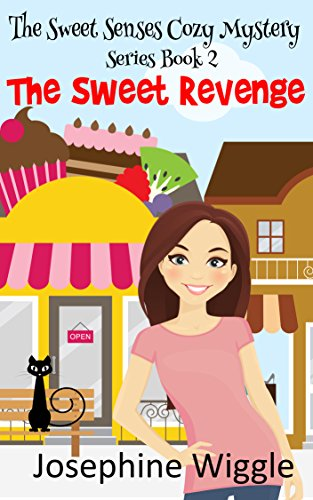 Cozy Mystery: The Sweet Revenge (The Sweet Senses Cozy Mystery series Book (Spooky Sweets)