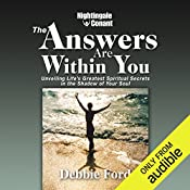 The Answers Are Within You: Unveiling Life's Greatest Spiritual Secrets in the Shadow of Your Soul   Debbie Ford
