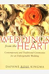 Weddings from the Heart: Contemporary and Traditional Ceremonies for an Unforgettable Wedding Paperback