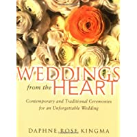 Weddings from the Heart: Contemporary and Traditional Ceremonies for an Unforgettable Wedding