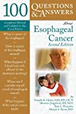 100 Questions and Answers about Esophageal Cancer, Pamela K. Ginex and Maureen Jingeleski, 0763760528