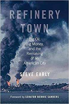 Book Refinery Town: Big Oil, Big Money, and the Remaking of an American City
