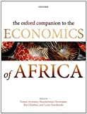 The Oxford Companion to the Economics of Africa, Ernest Aryeetey, Shantayanan Devarajan, Ravi Kanbur, Louis Kasekende, 0198705433