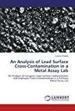 An Analysis of Lead Surface Cross-Contamination in a Metal Assay Lab, Cristina Parada, 3847323148
