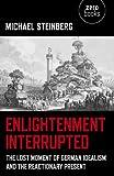Enlightenment Interrupted, Michael Steinberg, 1782790144