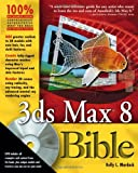 3ds Max 8 Bible, Kelly L. Murdock, 0471786187