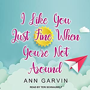 I Like You Just Fine When You're Not Around Audiobook