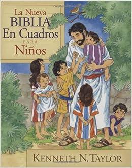 La nueva Biblia en cuadros para niños (Spanish Edition): Kenneth N. Taylor: 9780825417092: Amazon.com: Books
