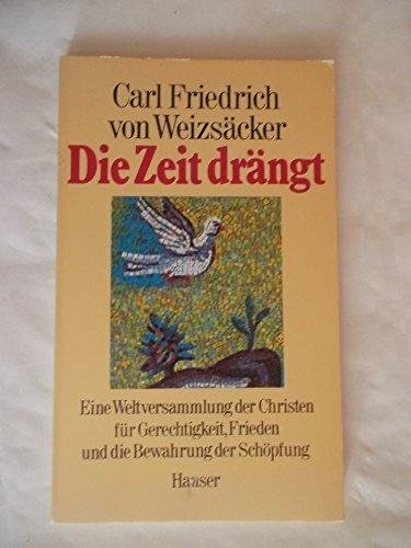 Die Zeit drangt: Eine Weltversammlung der Christen fur Gerechtigkeit, Frieden und die Bewahrung der Schopfung (German Edition)