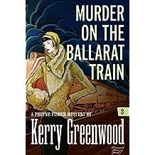 Murder on the Ballarat Train: Phryne Fisher #3 (Phryne Fisher Mysteries)