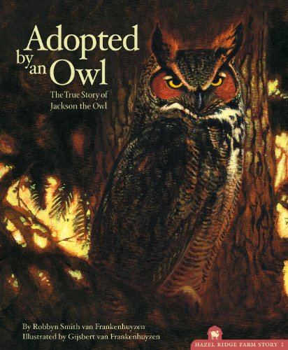 Adopted By An Owl: The True Story of Jackson the Owl (The Hazel Ridge Farm -
