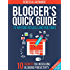 Blogger's Quick Guide to Writing Rituals and Routines: 10 Secrets for Increasing Blogging Productivity (Blogger's Quick Guides)