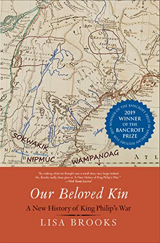 Our Beloved Kin: A New History of King Philip's War (The Henry Roe Cloud Series on American Indians and Modernity) (King Philips War)