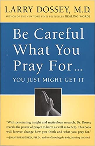 Amazoncom Be Careful What You Pray Foryou Just Might Get It