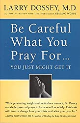Be Careful What You Pray For.You Just Might Get It