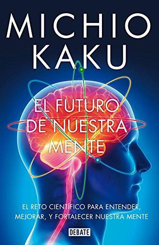 El futuro de nuestra mente (Spanish Edition)
