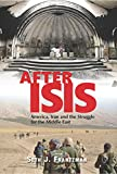 "Seth J. Frantzman, ""After Isis: America, Iran and the Struggle for the Middle East"" (Gefen, 2019)"