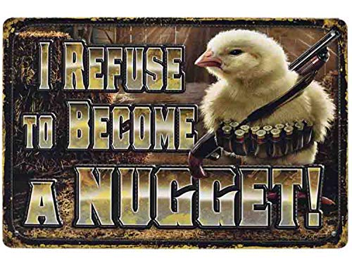 Flytime I Refuse to Become A Nugget Retro Vintage Metal Tin Signs Rustic Farmhouse Country Wall Art Sign 8X12Inch ()