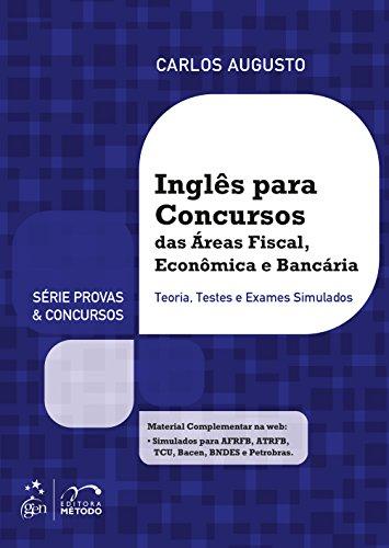 Inglês Para Concursos das Áreas Fiscal, Econômica e Bancária - Série Provas e Concursos