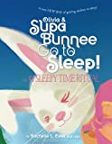 Olivia & Supa Bunnee Go to Sleep: The #1 SleepyTime Ritual