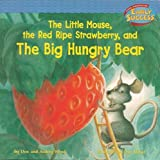 img - for The Little Mouse / the Red / Ripe Strawberry, and The Big Hungry Bear (Early Success) book / textbook / text book