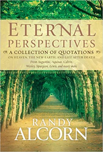 Eternal Perspectives: A Collection of Quotations on Heaven ...
